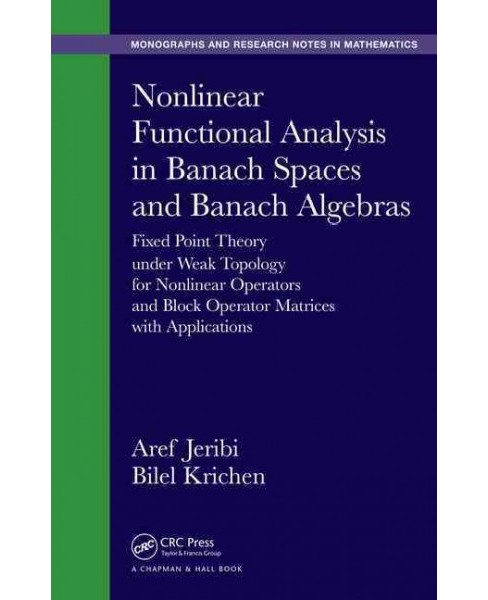 Nonlinear Functional Analysis in Banach Spaces and Banach Algebras : Fixed Point Theory Under Weak - image 1 of 1