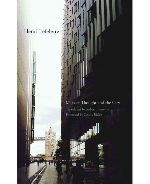 Marxist Thought and the City (Paperback) (Henri Lefebvre) - image 1 of 1