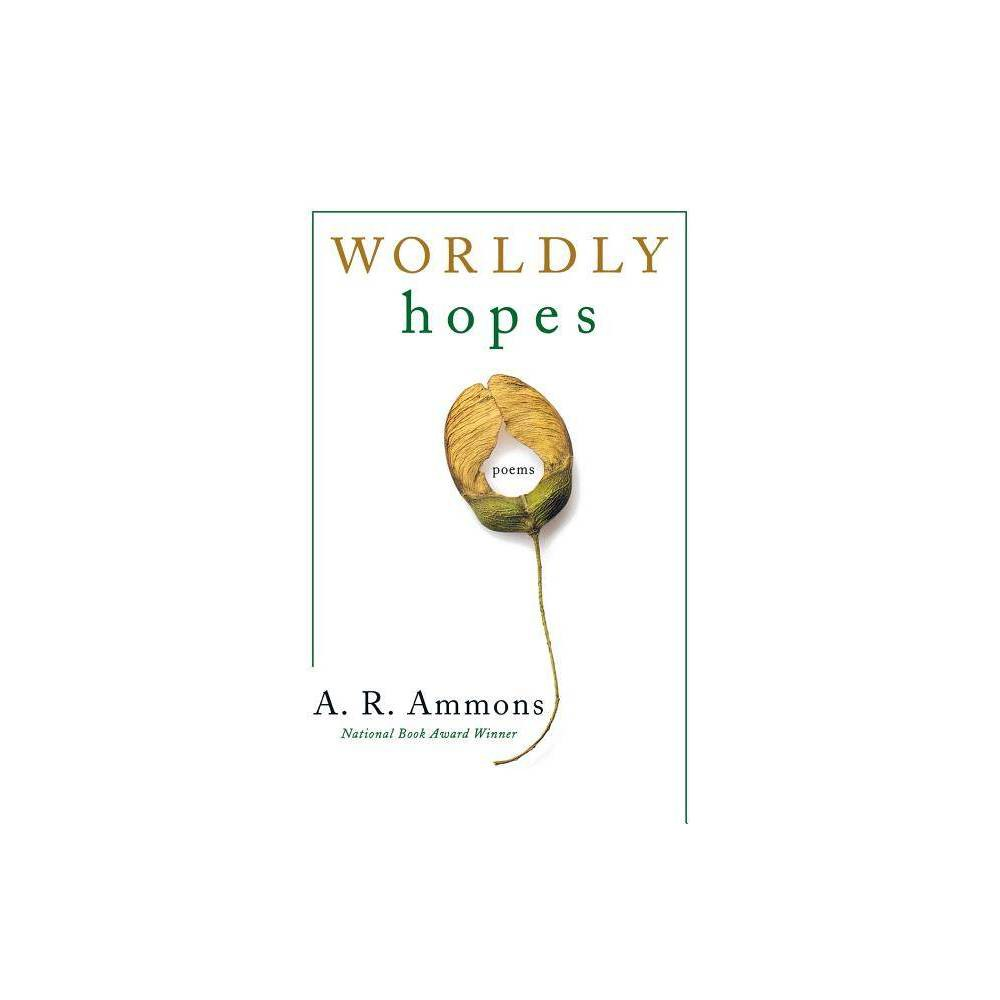 Worldly Hopes By A R Ammons Paperback