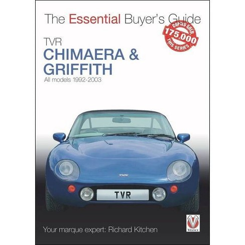 Tvr Chimaera and Griffith - (Essential Buyer's Guide) by  Richard Kitchen (Paperback) - image 1 of 1