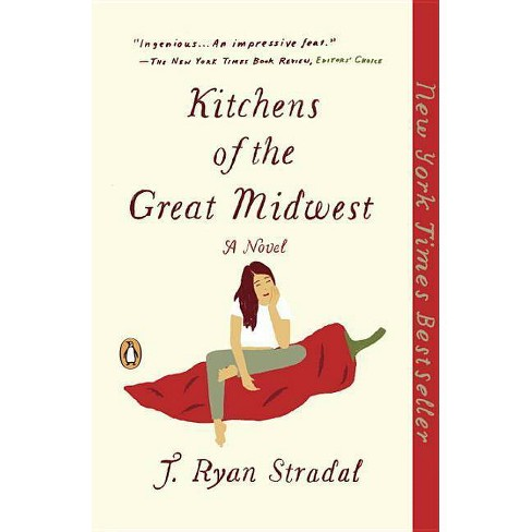 Kitchens of the Great Midwest (Reprint) (Paperback) by Ryan J. Stradal - image 1 of 1