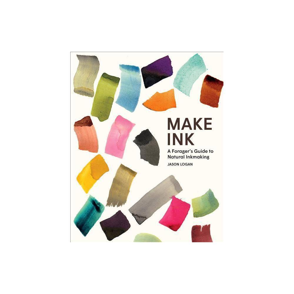 Make Ink By Jason Logan Hardcover