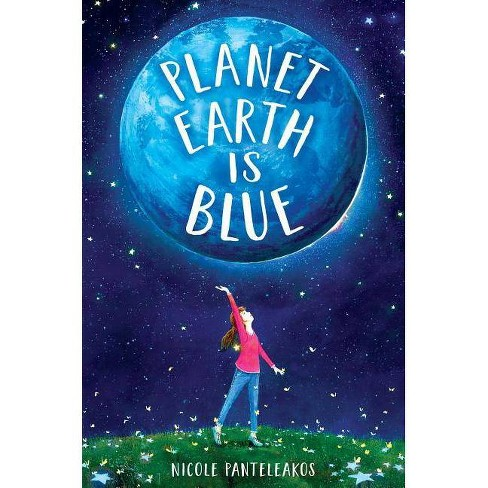 Planet Earth Is Blue - by  Nicole Panteleakos (Hardcover) - image 1 of 1