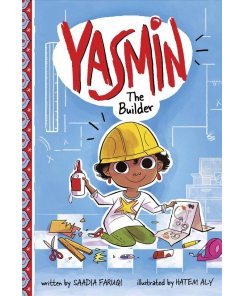 Yasmin the Builder -  (Yasmin) by Saadia Faruqi (Paperback) - image 1 of 1