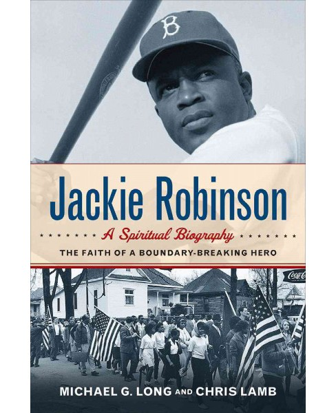 Jackie Robinson : A Spiritual Biography; the Faith of a Boundary-Breaking Hero -  (Paperback) - image 1 of 1