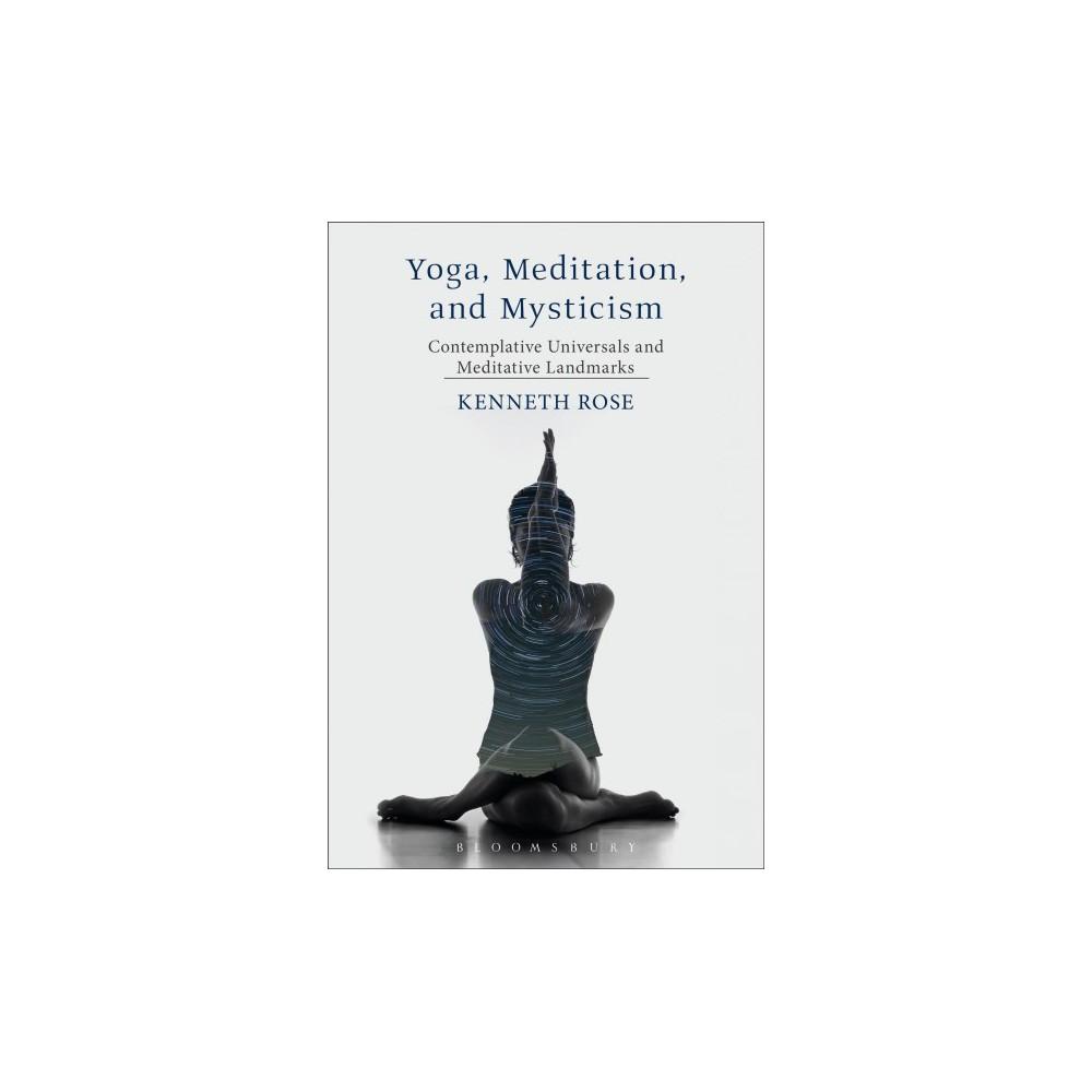Yoga, Meditation, and Mysticism : Contemplative Universals and Meditative Landmarks - (Paperback)