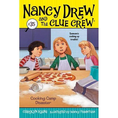 Cooking Camp Disaster, Volume 35 - (Nancy Drew & the Clue Crew) by  Carolyn Keene (Paperback)