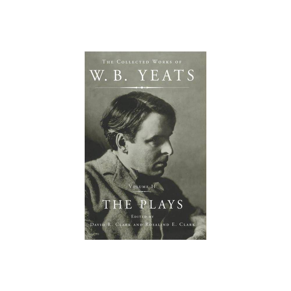 The Collected Works Of W B Yeats Vol Ii By William Butler Yeats Paperback