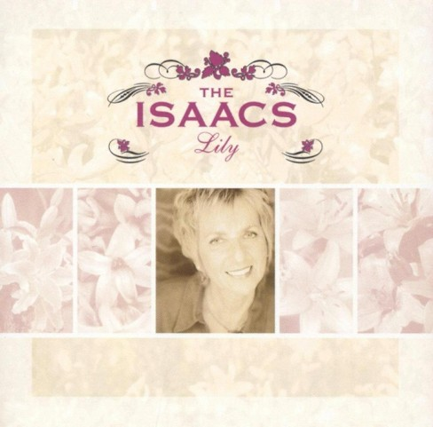 Isaacs - Isaacs bluegrass:Lily (CD) - image 1 of 1