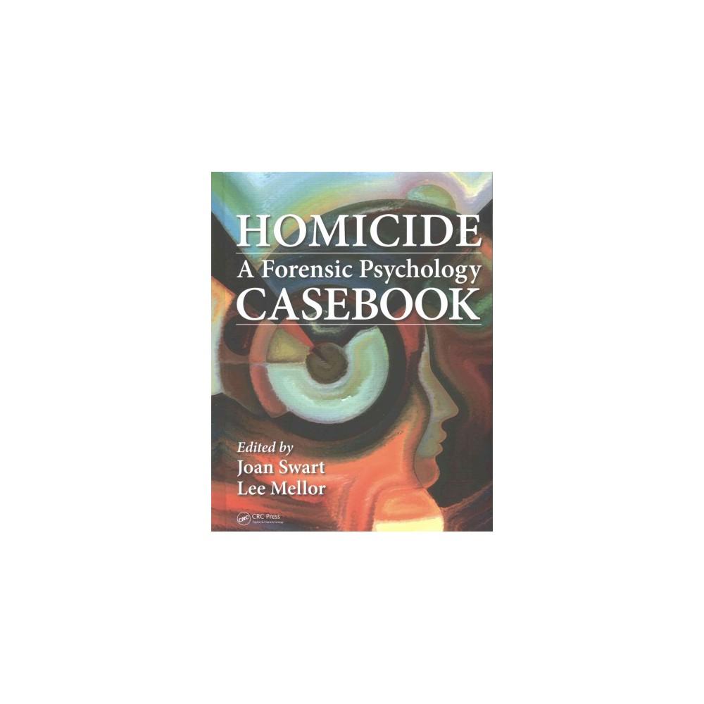 Homicide : A Forensic Psychology Casebook (Hardcover)
