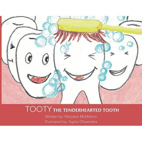 Tooty the Tenderhearted Tooth! - by  Maryann McMahon (Paperback) - image 1 of 1