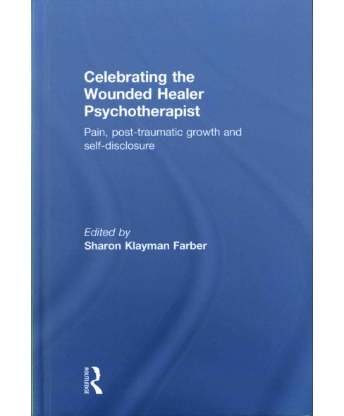 Celebrating the Wounded Healer Psychotherapist : Pain, post-traumatic growth and self-disclosure - image 1 of 1