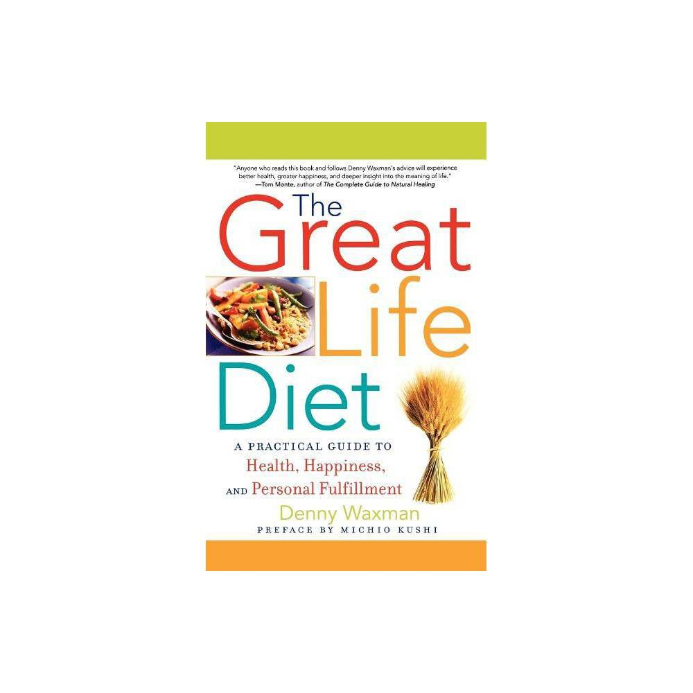 The Great Life Diet By Denny Waxman Paperback