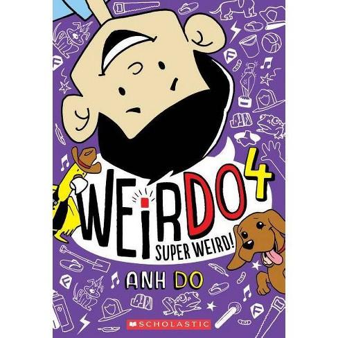 Super Weird! -  (Weirdo) by Anh Do (Paperback) - image 1 of 1