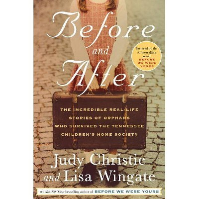 Before and After - by Judy Christie & Lisa Wingate (Hardcover)