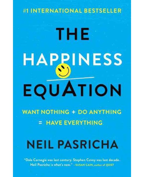 Happiness Equation : Want Nothing + Do Anything = Have Everything (Reprint) (Paperback) (Neil Pasricha) - image 1 of 1