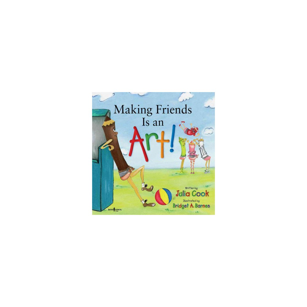 Making Friends Is an Art! - by Julia Cook (Paperback)