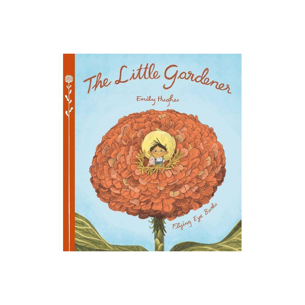 The Little Gardener By Emily Hughes Hardcover