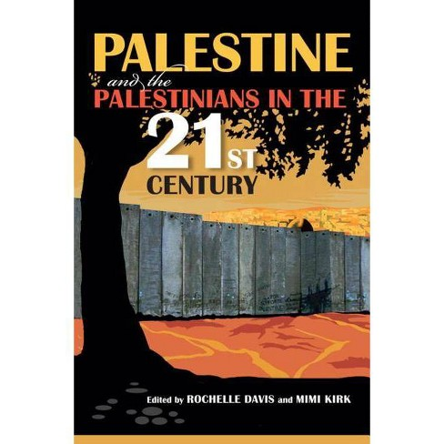 Palestine and the Palestinians in the 21st Century - (Paperback) - image 1 of 1