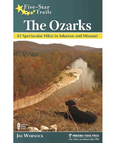 Five-Star Trails the Ozarks : 43 Spectacular Hikes in Arkansas and Missouri (Paperback) (Jim Warnock) - image 1 of 1
