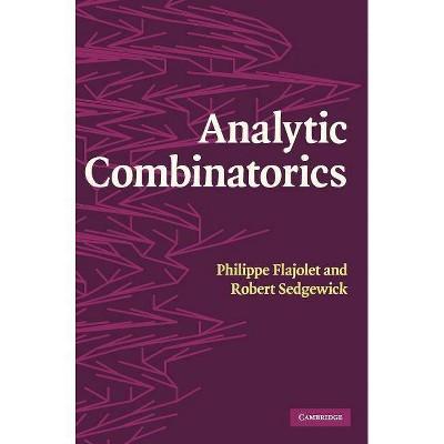 Analytic Combinatorics - by  Philippe Flajolet & Robert Sedgewick (Hardcover)