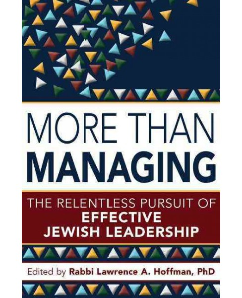 More Than Managing : The Relentless Pursuit of Effective Jewish Leadership (Hardcover) - image 1 of 1