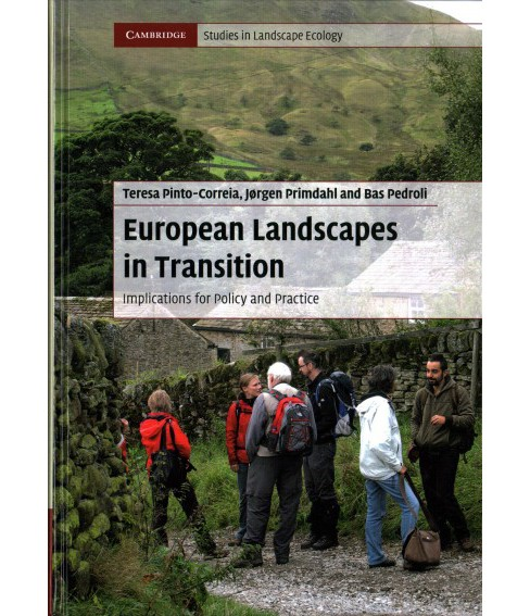 European Landscapes in Transition : Implications for Policy and Practice -  (Hardcover) - image 1 of 1