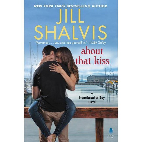 About That Kiss - (Heartbreaker Bay) by  Jill Shalvis (Hardcover) - image 1 of 1