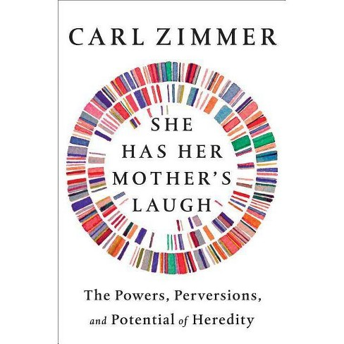 She Has Her Mother's Laugh - by  Carl Zimmer (Hardcover) - image 1 of 1