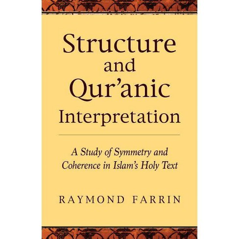 Structure and Qur'anic Interpretation - (Islamic Encounter) by  Raymond Farrin (Paperback) - image 1 of 1