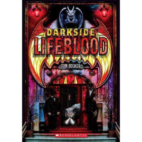 Darkside Book 2: Lifeblood - (Darkside (Quality)) by  Tom Becker (Paperback) - image 1 of 1