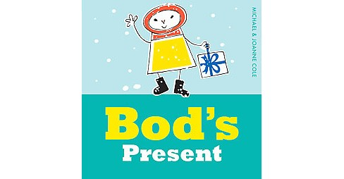 Bod's Present (Hardcover) (Michael Cole & Joanna Cole) - image 1 of 1