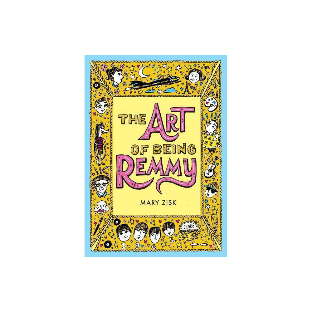 The Art Of Being Remmy By Mary Zisk Paperback