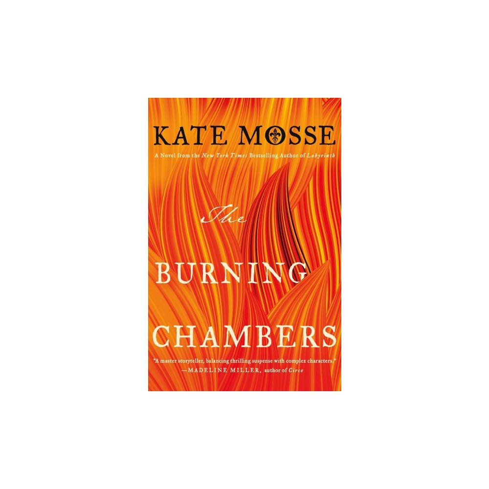 Burning Chambers - by Kate Mosse (Hardcover)