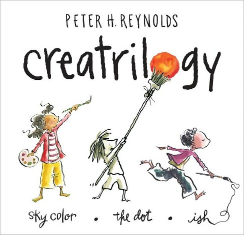 Creatrilogy : The Dot / Ish / Sky Color (School And Library) (Peter H. Reynolds) - image 1 of 1