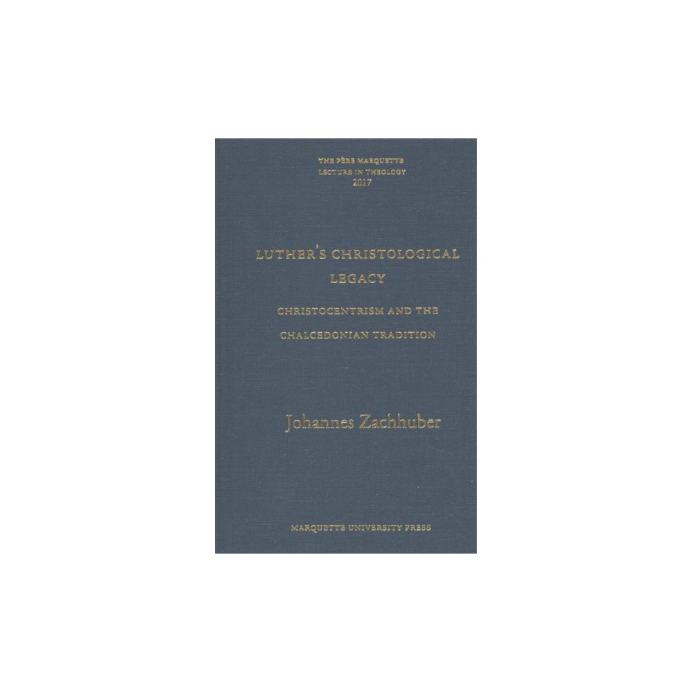 Luther's Christological Legacy : Christocentrism and the Chalcedonian Tradition (Hardcover) (Johannes.