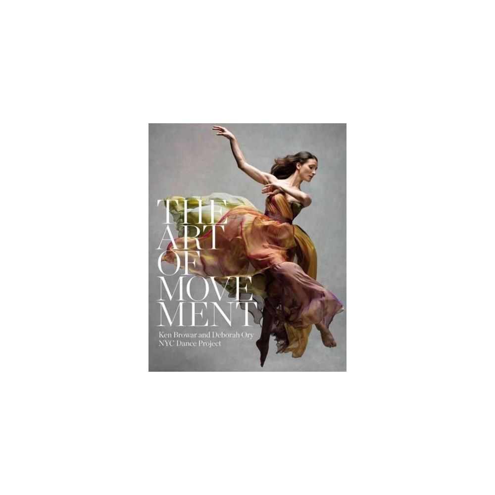 Art of Movement : Nyc Dance Project (Hardcover) (Ken Browar & Deborah Ory)