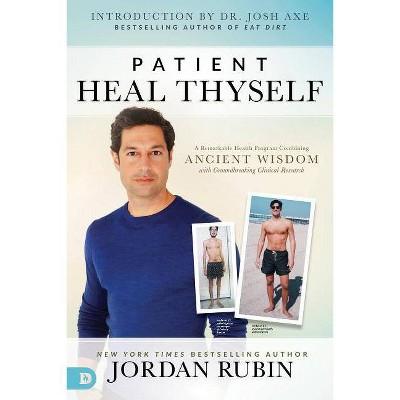 Patient Heal Thyself - by  Jordan Rubin (Paperback)