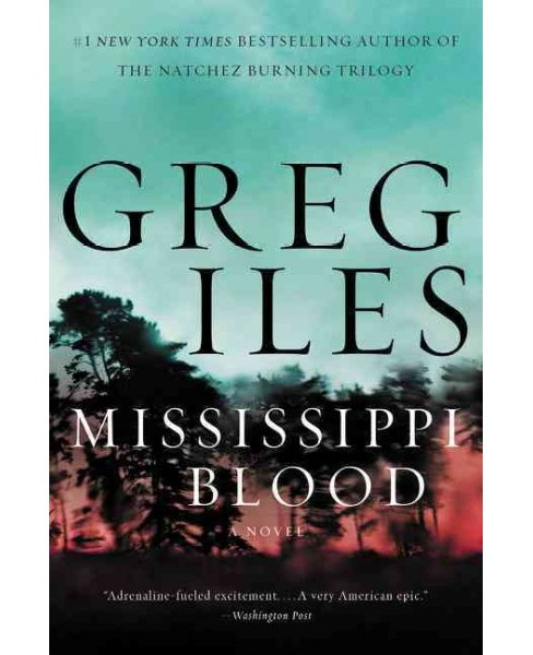 Mississippi Blood (Hardcover) (Greg Iles) - image 1 of 1