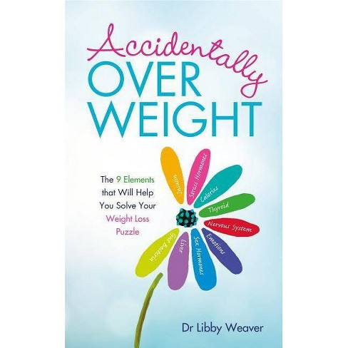 Accidentally Overweight - by  Libby Weaver (Paperback) - image 1 of 1