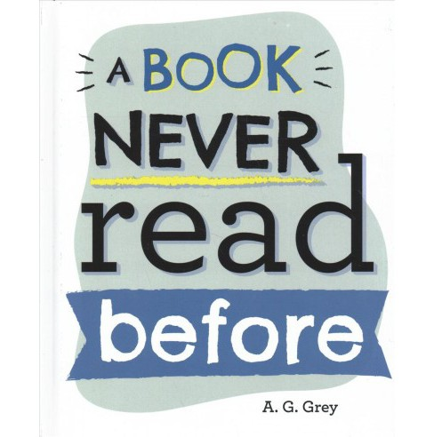 Book Never Read Before -  by A. G. Grey (Hardcover) - image 1 of 1