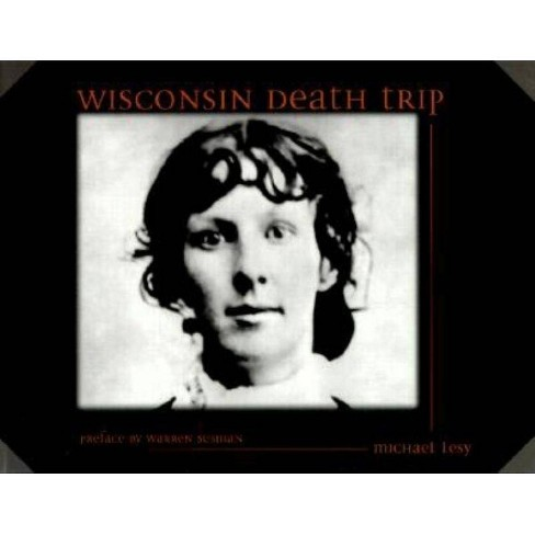 Wisconsin Death Trip - by  Michael Lesy (Paperback) - image 1 of 1