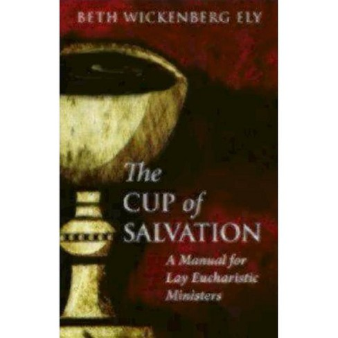 The Cup of Salvation - by  Beth Wickenberg Ely (Paperback) - image 1 of 1