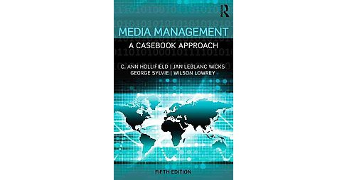 Media Management : A Casebook Approach (Revised) (Paperback) (C. Ann Hollifield & Jan Leblanc Wicks & - image 1 of 1