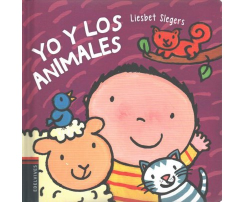 Yo y los animales / Animals and Me -  by Liesbet Slegers (Hardcover) - image 1 of 1