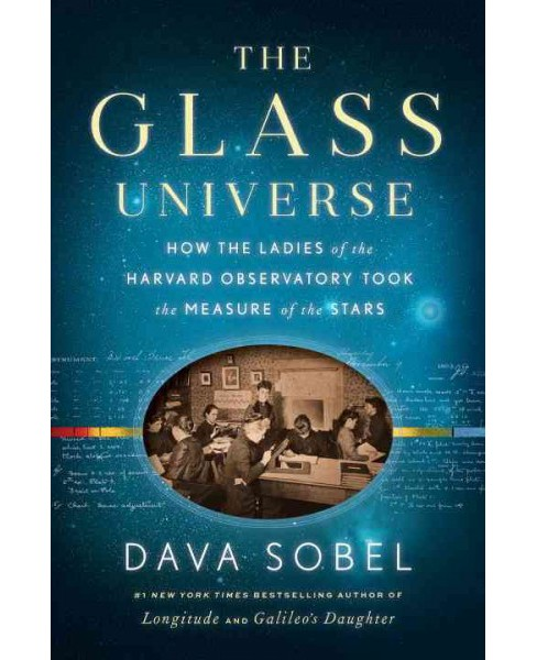 Glass Universe : How the Ladies of the Harvard Observatory Took the Measure of the Stars (Hardcover) - image 1 of 1