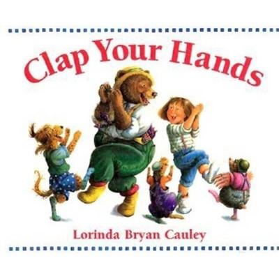 Clap Your Hands - by Lorinda Bryan Cauley (Board_book)