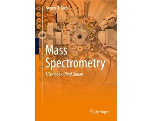Mass Spectrometry : A Textbook -  by Ju00fcrgen H. Gross (Hardcover) - image 1 of 1