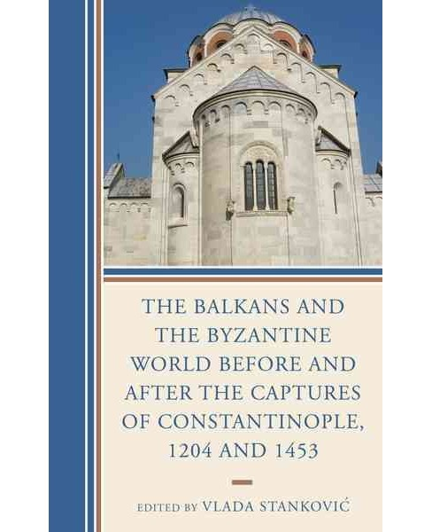 Balkans and the Byzantine World Before and After the Captures of Constantinople, 1204 and 1453 - Reprint  - image 1 of 1