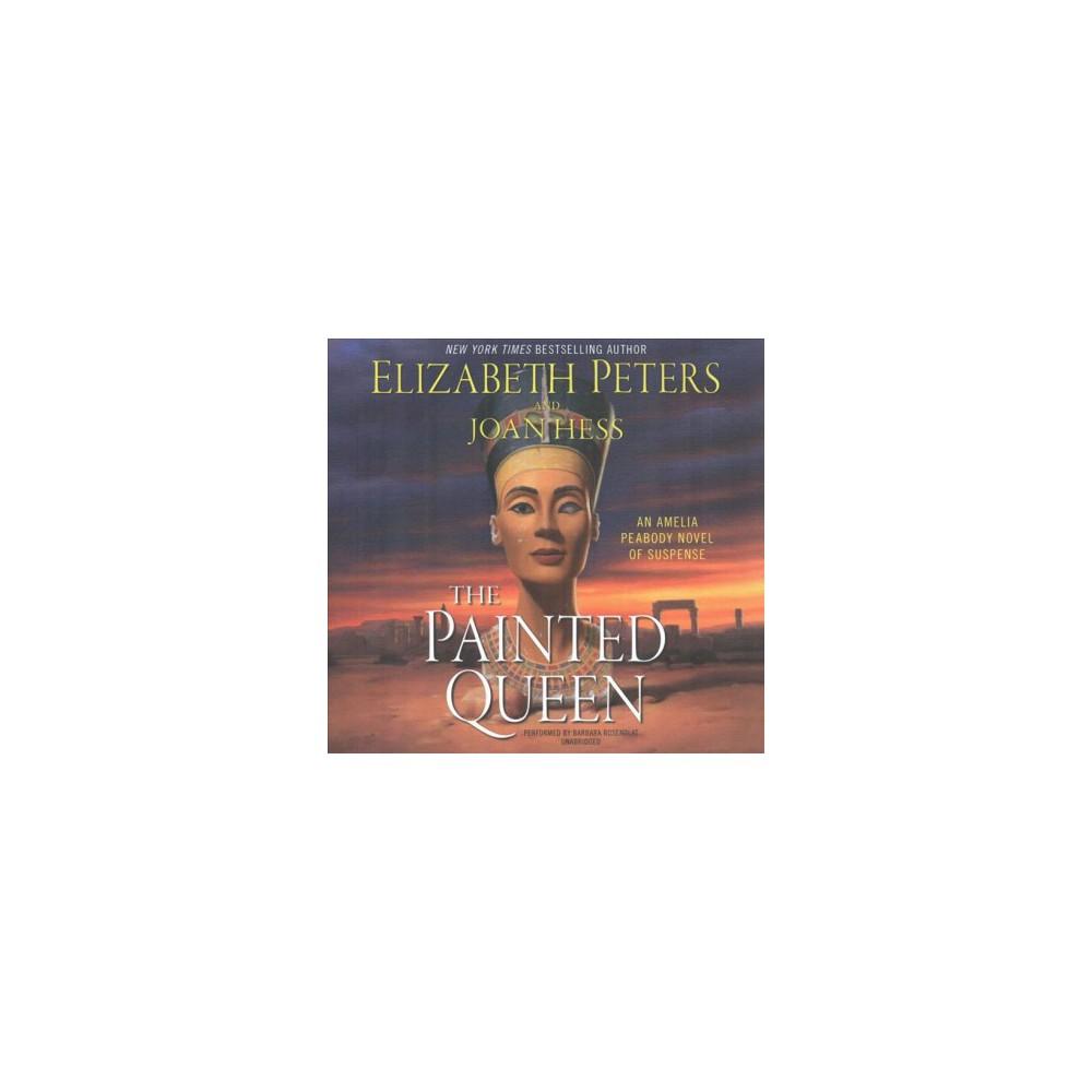 Painted Queen (Unabridged) (CD/Spoken Word) (Elizabeth Peters & Joan Hess)